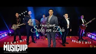 Grupo Firme - Solo Un Dia  -(Video Oficial)  EXCLUSIVO
