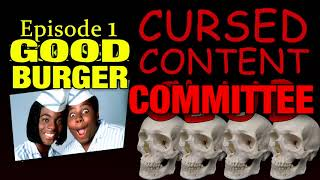 Cursed Content by Committee [FREE EDITION] #1: Good Burger Review