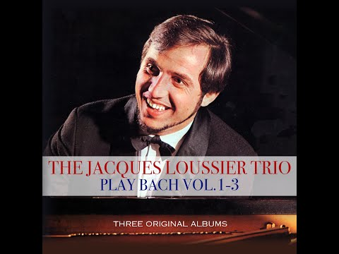 The Jacques Loussier Trio - Play Bach Vol. 1-3 (Not Now Music) [Full Album]