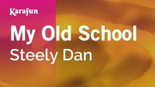 Karaoke My Old School - Steely Dan *