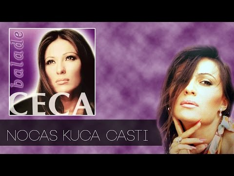 Ceca - Nocas kuca casti - (Audio 2003) HD