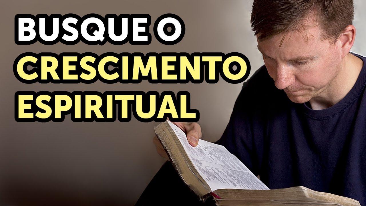 Busque o crescimento espiritual