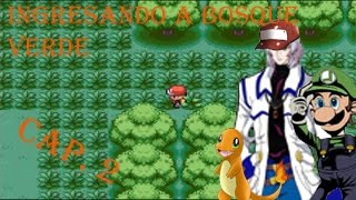 Gameplay - Pokemon Rojo Fuego (ft. shintaks2000) ~ Capitulo 2: Entrando en Bosque Verde.