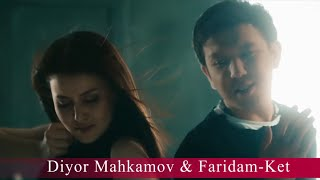 Diyor Mahkamov & Faridam - Ket (music version)