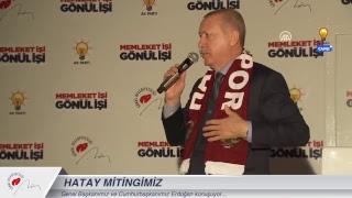 Cumhurbaşkanımız Erdoğan, Hatay Mitingi'nde konuştu