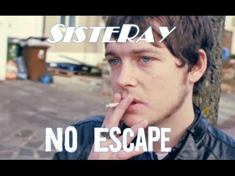 Sisteray - No Escape (Official Video)