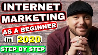Gambar cover INTERNET MARKETING: How To Start As A Beginner In 2020 - STEP BY STEP