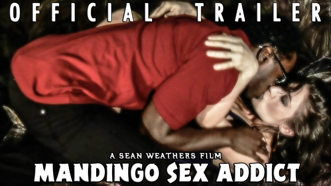 Download Mandingo Sex Addict (2015) | Official Trailer