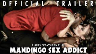 Mandingo Sex Addict (2015) | Official Trailer