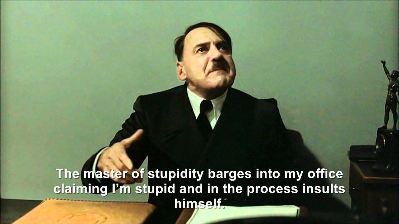 Hitler is informed he is stupid