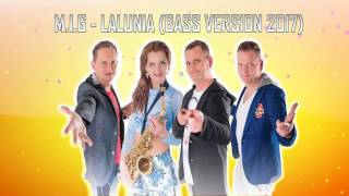 M.I.G - Lalunia (Bass Version 2017) - (1080p FULL HD)