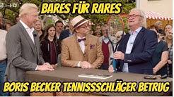 Bares für Rares - Tennisschläger Betrug Boris Becker