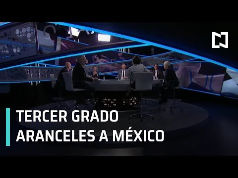 Imposición de Aranceles a México: Tercer Grado - Programa Completo 05 junio 2019