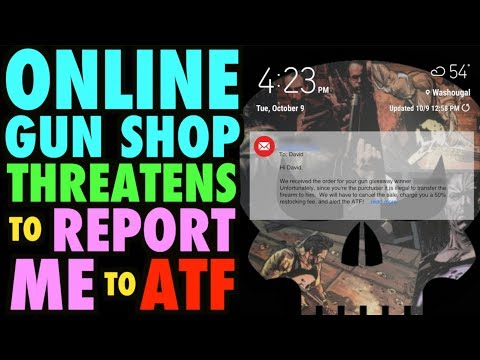 Online Gun Shop THREATENS To REPORT Me To ATF!