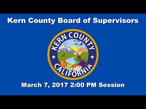 Kern County Board of Supervisors 2 p.m. meeting for March 7, 2017