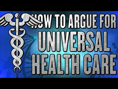 How To Argue For Universal Health Care