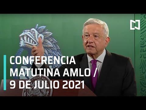 AMLO Conferencia Hoy / 9 de Julio 2021