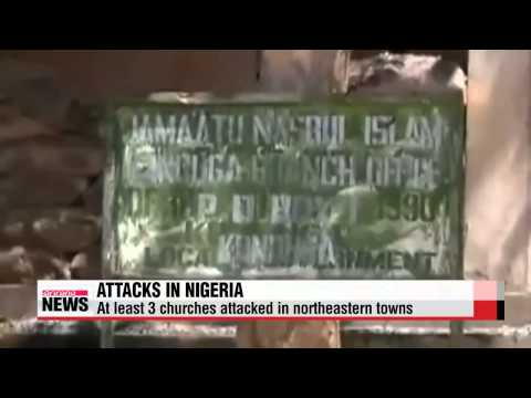 At least 3 churches attacked in northeastern Nigerian towns