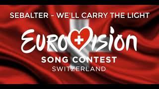 Sebalter - We'll carry the light (Switzerland Eurovision 2019)