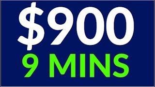 Earn $900 in 9 Mins! (Easy Way To Make Money Online)