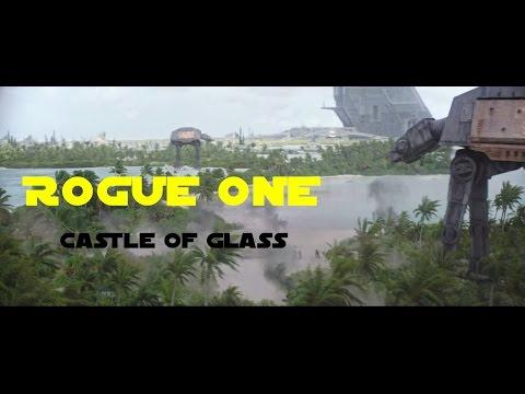 [ Rogue One ] Castle of glass- Battle of Scarif