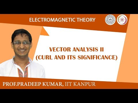 Vector analysis –III (Curl and its significance)