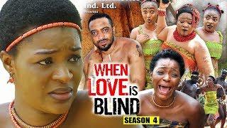 When Love Is Blind Season 4 - 2018 Latest Nigerian Nollywood Movie Full HD