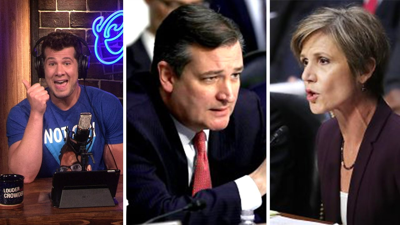 did-sally-yates-crush-ted-cruz-see-the-full-context-louder-with-crowder