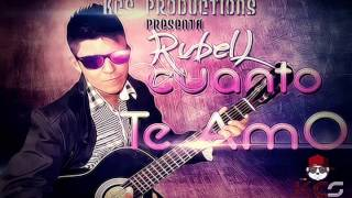 Rubell - Cuanto te amo ( Prod by. KCS productions) Oficial 2013