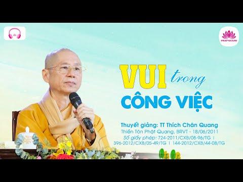 Vui trong công việc - Thượng Tọa Thích Chân Quang