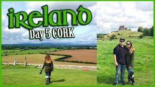 Ireland Travel Vlog | Day 5 CORK (Rock of Cashel & Blarney Castle)