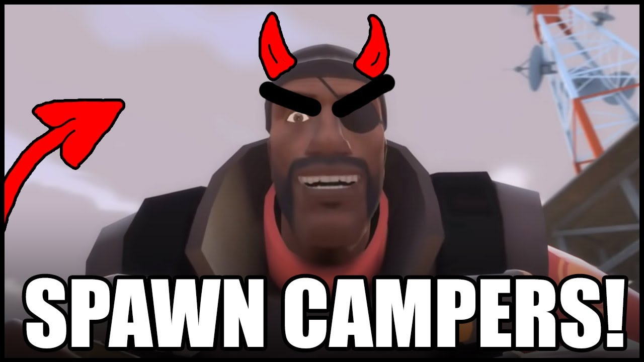 [TF2] Spawn Camping is NOT EVIL! Change My Mind? - Ep. 4