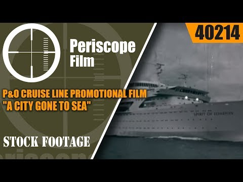 "P&O CRUISE LINE PROMOTIONAL FILM  ""A CITY GONE TO SEA""  SPIRIT OF LONDON  40214"