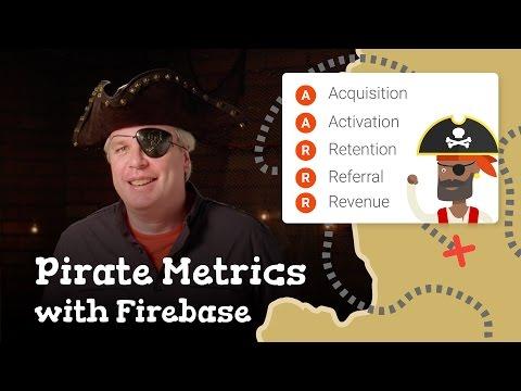Pirate Metrics: (AARRR) with Firebase
