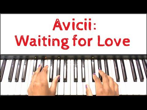 Avicii - Waiting for Love: Piano Tutorial