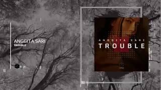 Download Mp3 Anggita Sari - Trouble