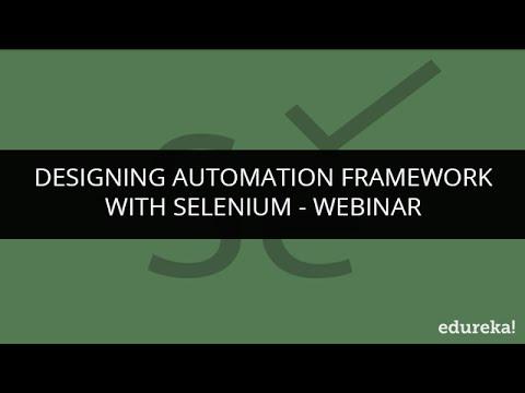 Download Selenium Tutorial - Designing Automation Test Framework with Selenium| Selenium Tutorial | Edureka