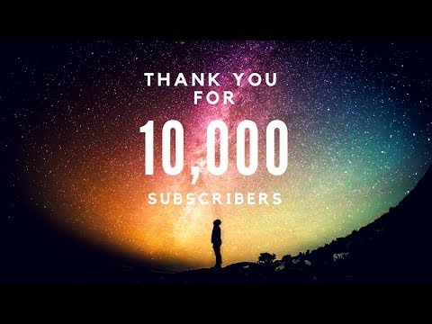 Thank you for 10K subscribers !!!
