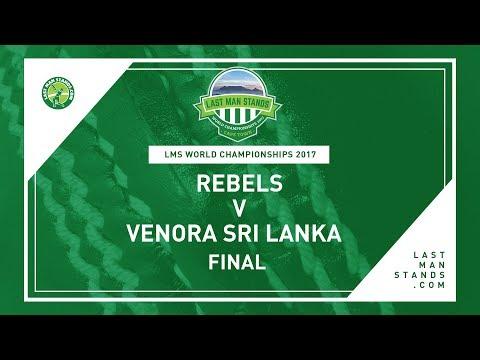 FINAL    Rebels v Venora Sri Lanka   LMS World Championships 2017