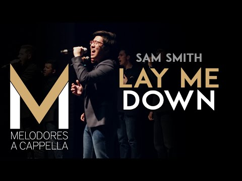 Lay Me Down (Sam Smith Cover) - Vanderbilt Melodores A Cappella - Meloroo 2015