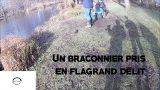 On surprend un braconnier à la pêche
