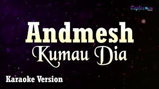 Download Lagu Andmesh - Kumau Dia (Karaoke Version) mp3