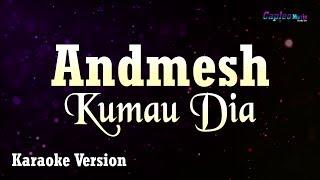 Andmesh - Kumau Dia (Karaoke Version)