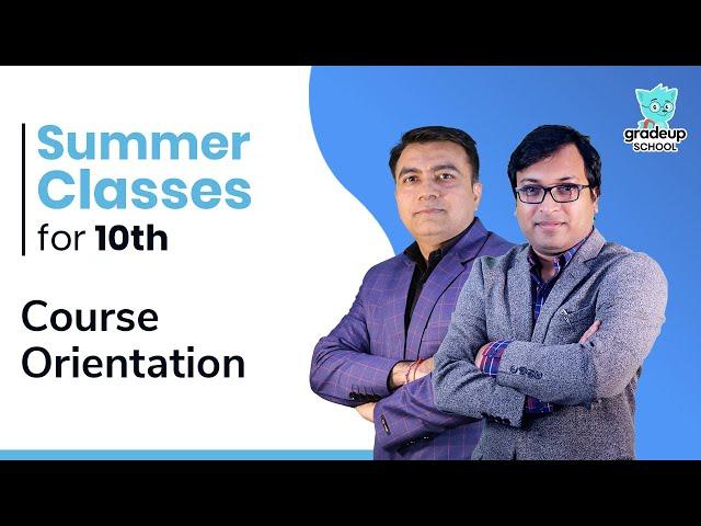 Summer Classes for Class X | Course Orientation