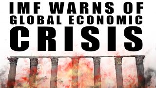 IMF Warns of Global Economic Crisis! Demands QE and Stimulus.