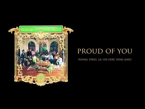 Young Stoner Life & Young Thug – Proud of You (feat. Lil Uzi Vert & Yung Kayo) [Official Audio]