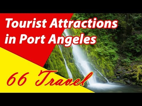 List 8 Tourist Attractions in Port Angeles, Washington | Travel to United States
