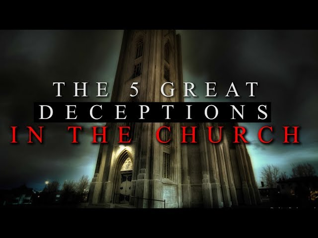 The 5 Great Deceptions In The Church