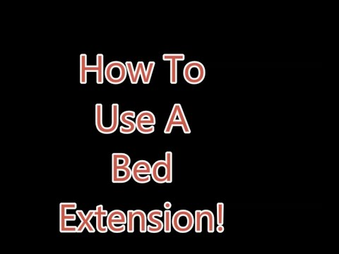 How to Implement a Bed Extension!