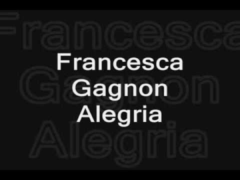 Francesca Gagnon - Alegria (with lyrics)